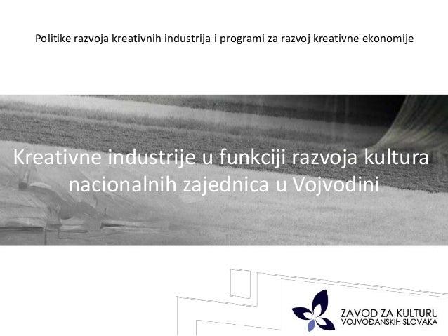 Politike razvoja kreativnih industrija i programi za razvoj kreativne ekonomije Kreativne industrije u funkciji razvoja ku...