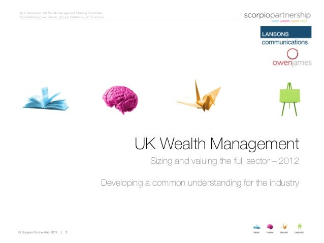 Public distribution: UK Wealth Management Steering CommitteeCoordinated by Owen James, Scorpio Partnership, and Lansons   ...