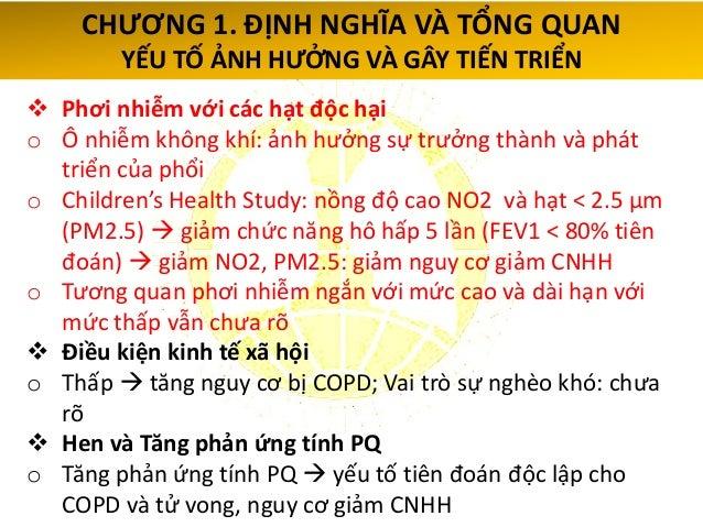 Kim V. Chest 2011; 140(3): 626-33.  VPQ mãn o Fletcher và cs: không có mối liên quan đến sự tăng suy giảm CNHH o Tăng tiế...