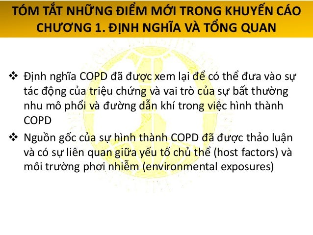  COPD: phổ biến, dự phòng – điều trị được, đặc trưng bởi triệu chứng hô hấp trường diễn và giới hạn luồng khí do bởi bất ...