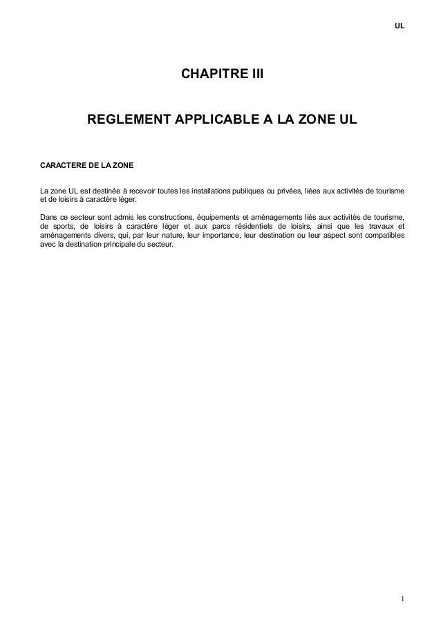 UL CHAPITRE III REGLEMENT APPLICABLE A LA ZONE UL CARACTERE DE LA ZONE La zone UL est destinée à recevoir toutes les insta...