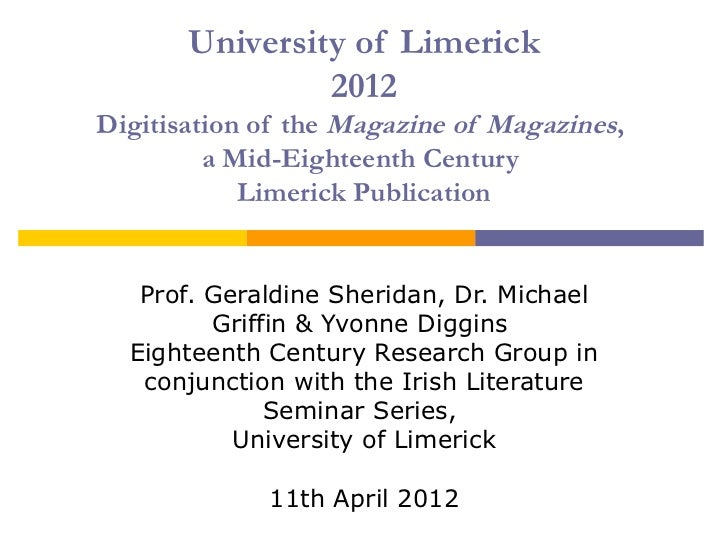 University of Limerick                2012Digitisation of the Magazine of Magazines,         a Mid-Eighteenth Century     ...