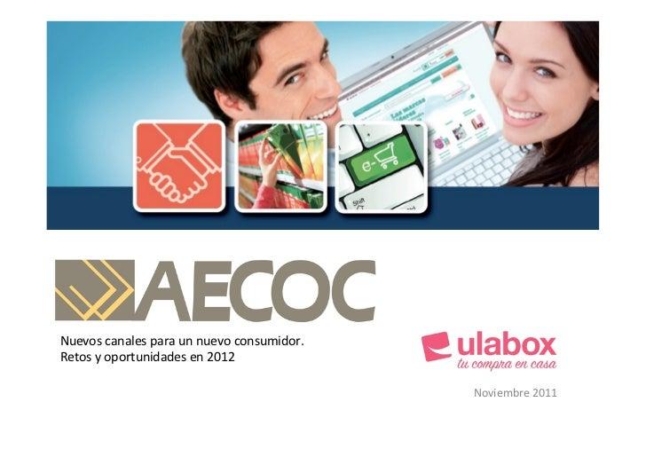 Nuevos canales para un nuevo consumidor. Retos y oportunidades en 2012                              ...