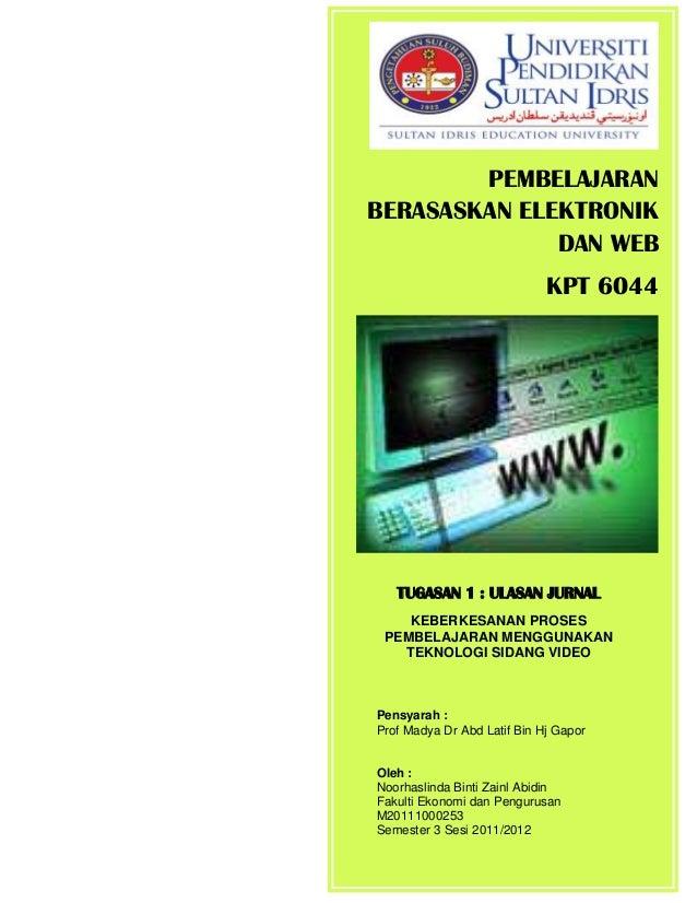 PEMBELAJARANBERASASKAN ELEKTRONIK              DAN WEB                             KPT 6044   TUGASAN 1 : ULASAN JURNAL   ...