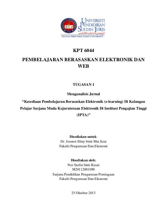 """KPT 6044 PEMBELAJARAN BERASASKAN ELEKTRONIK DAN WEB  TUGASAN 1 Menganalisis Jurnal """"Kesediaan Pembelajaran Berasaskan Elek..."""
