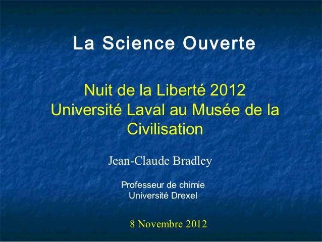 La Science Ouverte    Nuit de la Liberté 2012Université Laval au Musée de la           Civilisation       Jean-Claude Brad...