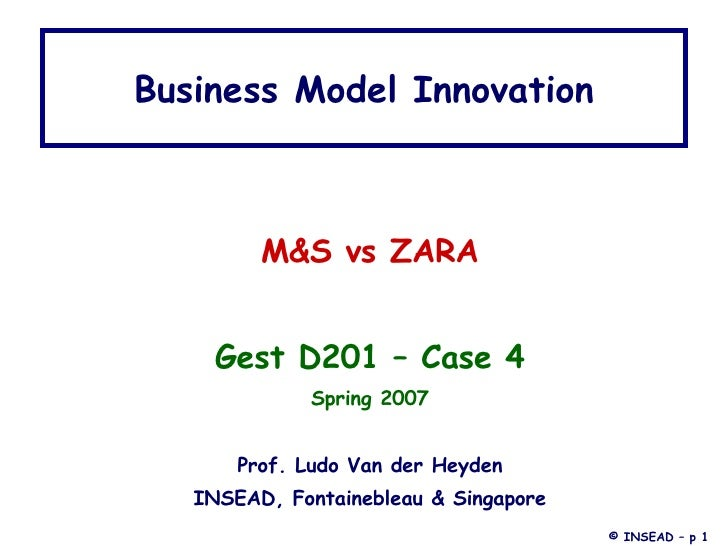 Business Model Innovation <ul><li>M&S vs ZARA </li></ul><ul><li>Gest D201 – Case 4 </li></ul><ul><li>Spring 2007 </li></ul...