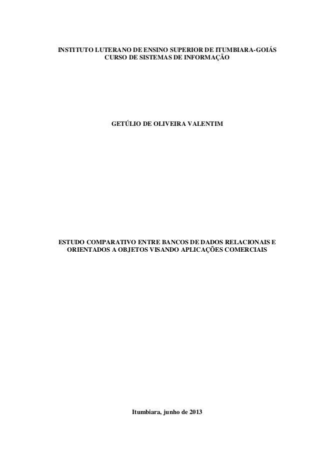 0  INSTITUTO LUTERANO DE ENSINO SUPERIOR DE ITUMBIARA-GOIÁS CURSO DE SISTEMAS DE INFORMAÇÃO  GETÚLIO DE OLIVEIRA VALENTIM ...