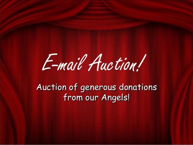 E-mail Auction! Auction of generous donationsAuction of generous donations from our Angels!from our Angels!