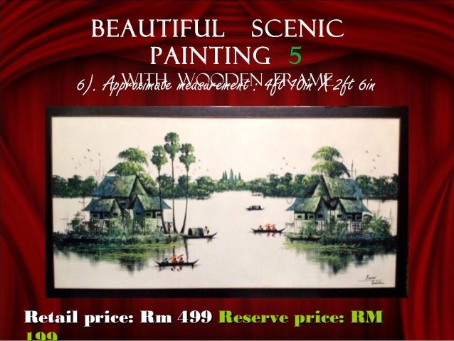 6). Approximate measurement : 4ft 10in X 2ft 6in Beautiful scenic painting 5 With wooden frame Retail price: Rm 499Retail ...