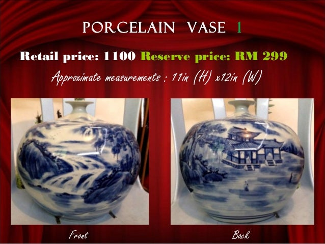 Porcelain vase 1 Approximate measurements : 11in (H) x12in (W) Front Back Retail price: 1100 Reserve price: RM 299