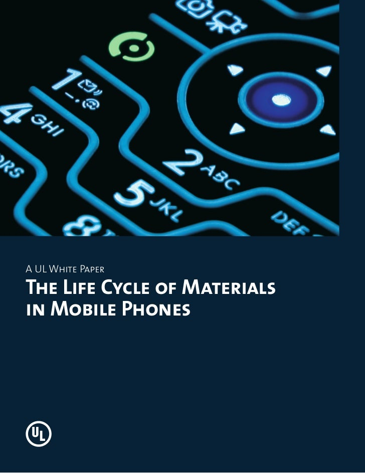 A UL White PaperThe Life Cycle of Materialsin Mobile Phones