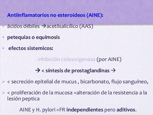 • Antiinflamatorios no esteroideos (AINE):• ácidos débiles acetilsalicílico (AAS)• petequias o equimosis• efectos sistemi...