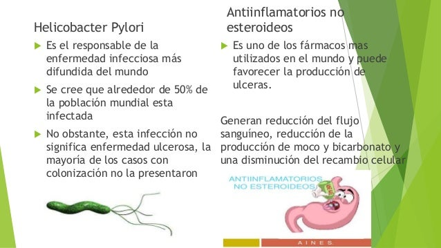 Helicobacter Pylori  Es el responsable de la enfermedad infecciosa más difundida del mundo  Se cree que alrededor de 50%...