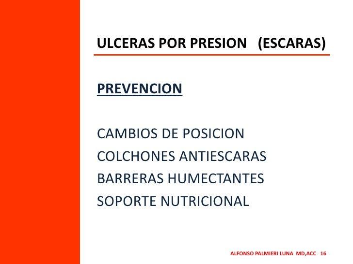 ULCERAS POR PRESION   (ESCARAS)<br />PREVENCION<br />CAMBIOS DE POSICION<br />COLCHONES ANTIESCARAS<br />BARRERAS HUMECTAN...