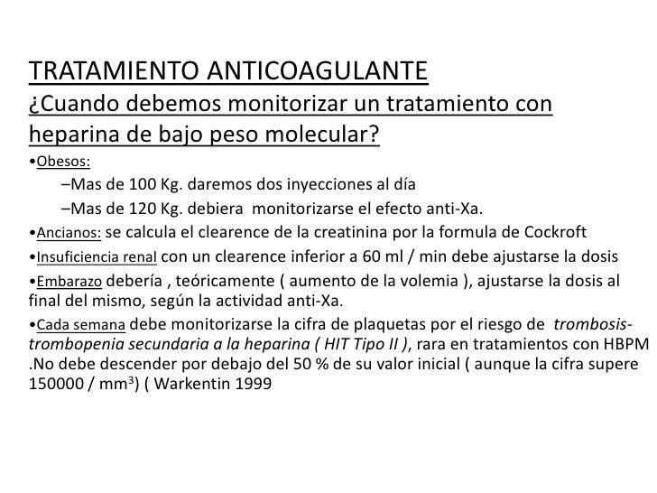 TRATAMIENTO ANTICOAGULANTE<br />¿Cuando debemos monitorizar un tratamiento con heparina de bajo peso molecular?<br /><ul><...