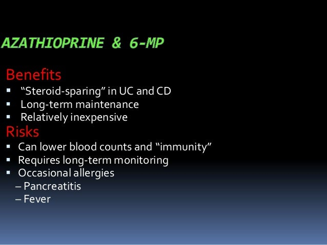 Benefits      Induces and maintains remissions in CD Rapidly relieves symptoms & fistula drainage Steroid-sparing Effe...