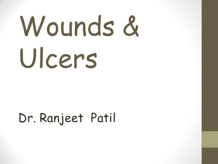 Wounds & Ulcers<br />Dr. Ranjeet  Patil<br />
