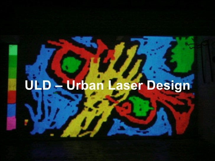 ULD – Urban Laser Design