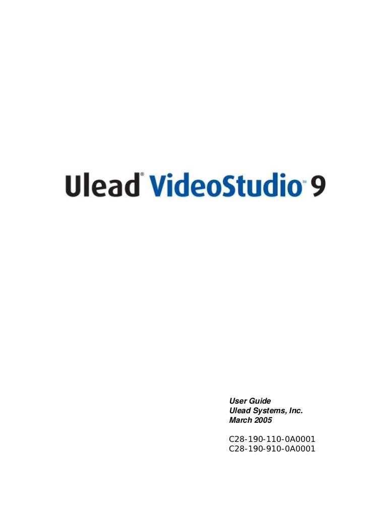 User GuideUlead Systems, Inc.March 2005C28-190-110-0A0001C28-190-910-0A0001