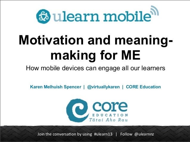 Join	   the	   conversa.on	   by	   using	   	   #ulearn13	   	   	   |	   	   	   Follow	   	   @ulearnnz Motivation and ...