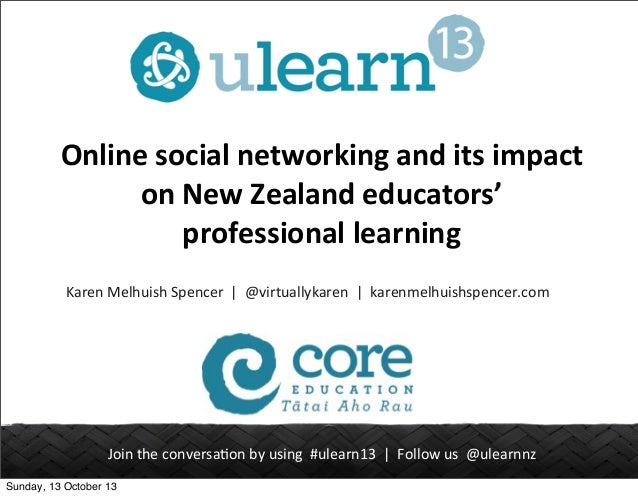 Online	   social	   networking	   and	   its	   impact	    on	   New	   Zealand	   educators'	    professional	   learning...