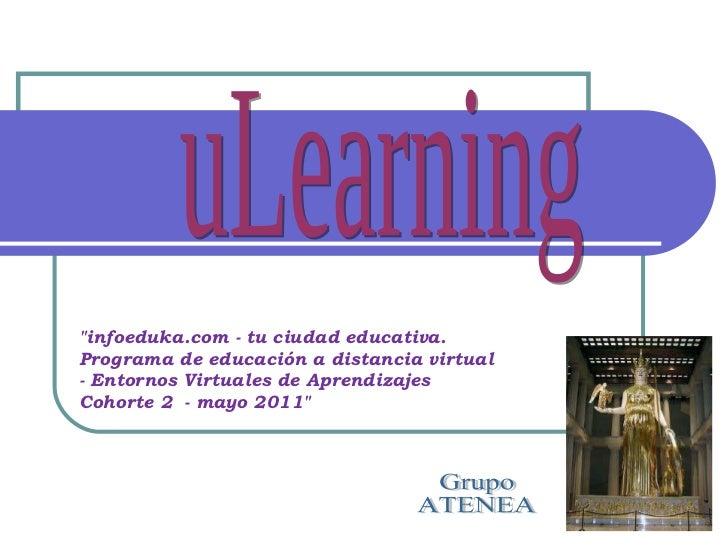 """uLearning Grupo ATENEA """"infoeduka.com - tu ciudad educativa. Programa de educación a distancia virtual - Entornos Vir..."""
