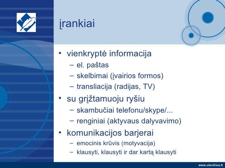 įrankiai <ul><li>vienkryptė informacija </li></ul><ul><ul><li>el. paštas </li></ul></ul><ul><ul><li>skelbimai (įvairios fo...