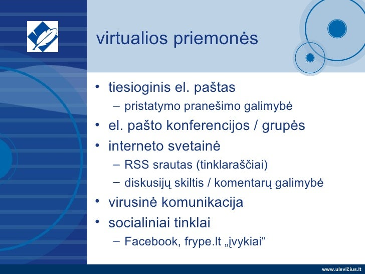 virtualios priemonės <ul><li>tiesioginis el. paštas </li></ul><ul><ul><li>pristatymo pranešimo galimybė </li></ul></ul><ul...