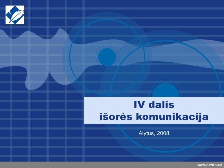 IV dalis išorės komunikacija Alytus, 2008