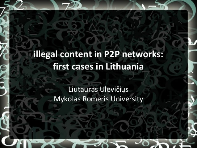 illegal content in P2P networks: first cases in Lithuania Liutauras Ulevičius Mykolas Romeris University