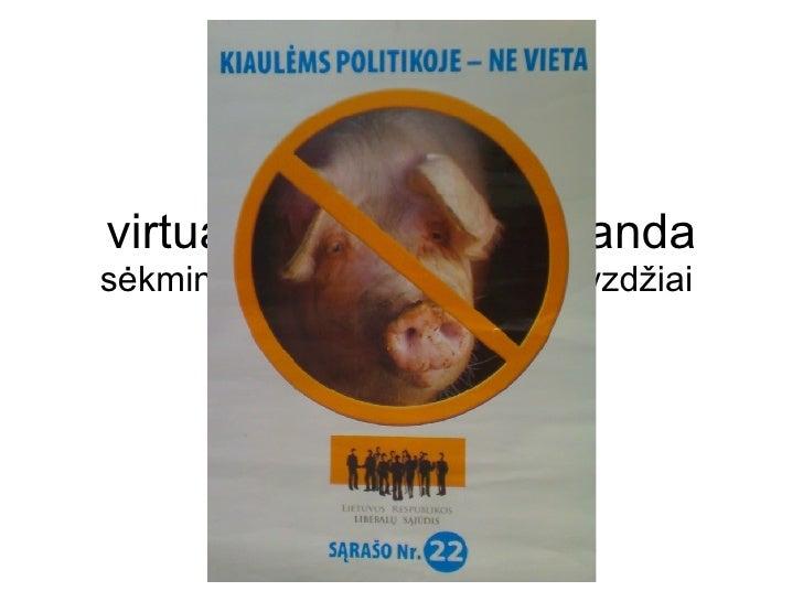 virtuali rinkimų propaganda sėkmingi ryšio su rinkėjais pavyzdžiai  Liutauras Ulevičius Mykolo Romerio Universitetas ryšių...