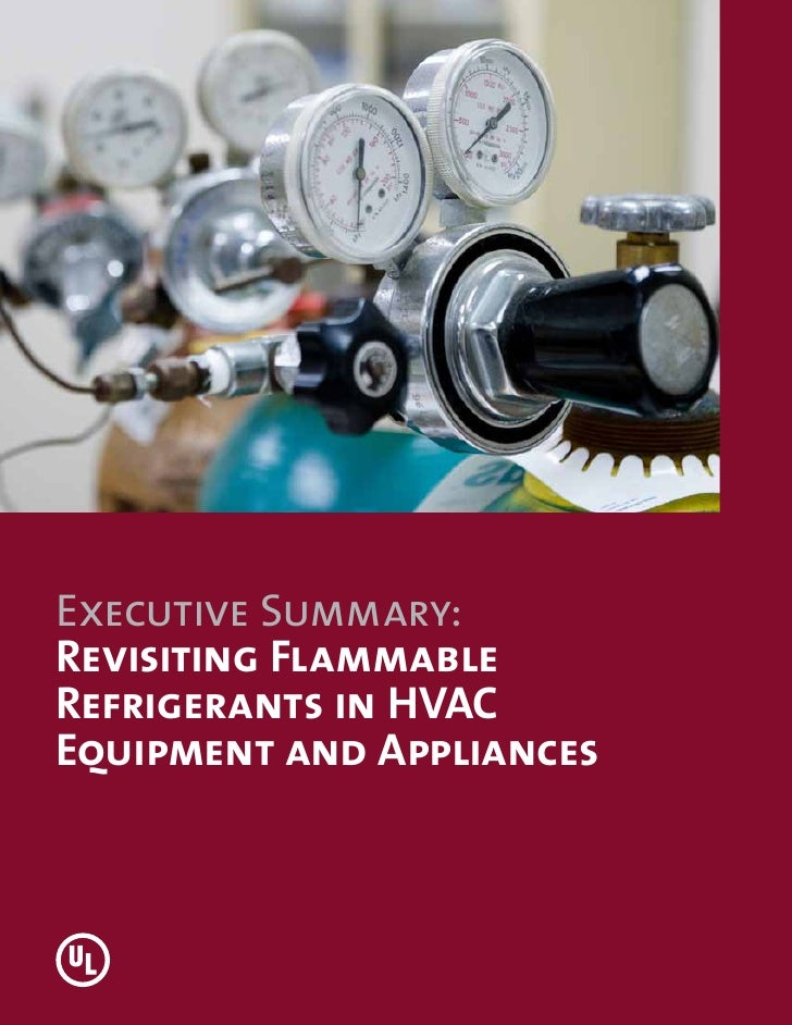 Executive Summary:Revisiting FlammableRefrigerants in HVACEquipment and Appliances
