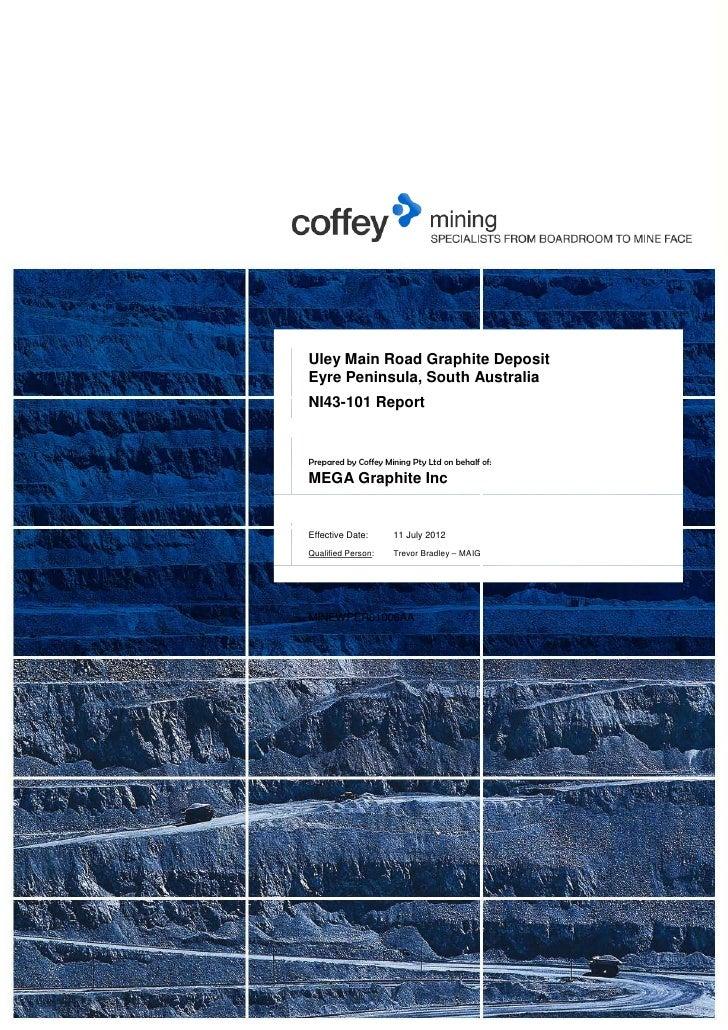 Uley Main Road Graphite DepositEyre Peninsula, South AustraliaNI43-101 ReportPrepared by Coffey Mining Pty Ltd on behalf o...