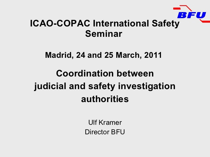 ICAO-COPAC International Safety Seminar   Madrid, 24 and 25 March, 2011   <ul><li>Coordination between </li></ul><ul><li>j...
