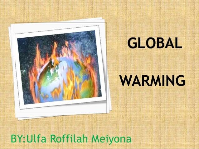 WARMINGBY:Ulfa Roffilah Meiyona