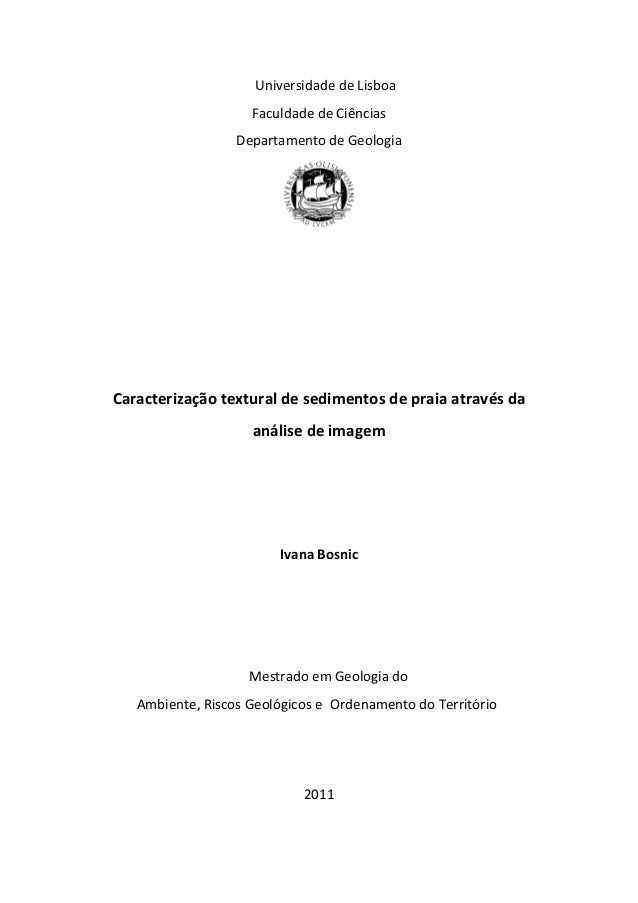 UniversidadedeLisboa FaculdadedeCiências DepartamentodeGeologia         Caracterizaçãotexturaldesedime...