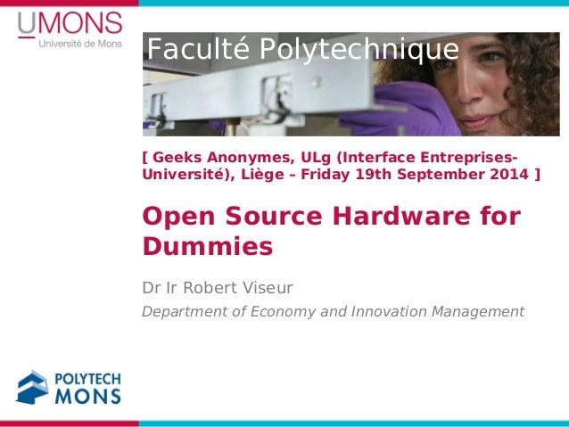 Faculté Polytechnique  [ Geeks Anonymes, ULg (Interface Entreprises-  Université), Liège – Friday 19th September 2014 ]  O...