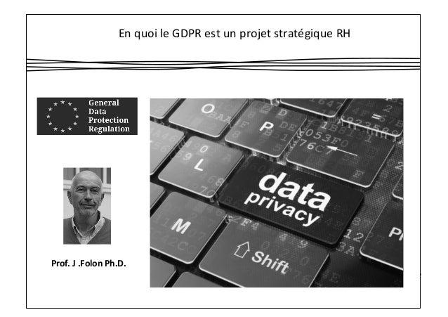 Prof.J.FolonPh.D. EnquoileGDPRestunprojetstratégiqueRH