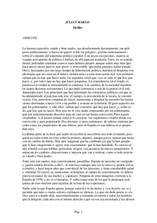 JULIAN MARIAS                                        Vía libre19/08/1976La famosa expresión «atado y bien atado», tan desa...