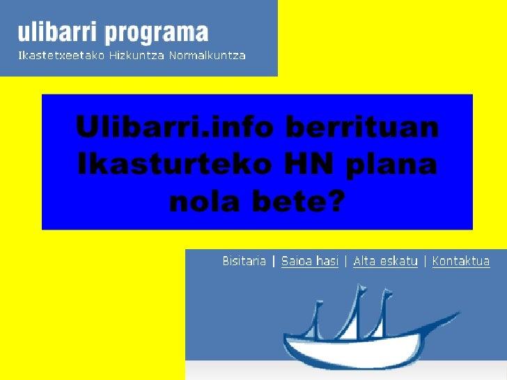 Ulibarri.info berrituan Ikasturteko HN plana nola bete?