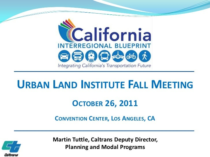 URBAN LAND INSTITUTE FALL MEETING             OCTOBER 26, 2011       CONVENTION CENTER, LOS ANGELES, CA      Martin Tuttle...