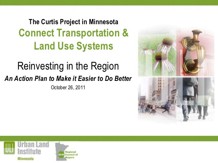 The Curtis Project in Minnesota    Connect Transportation &       Land Use Systems    Reinvesting in the RegionAn Action P...