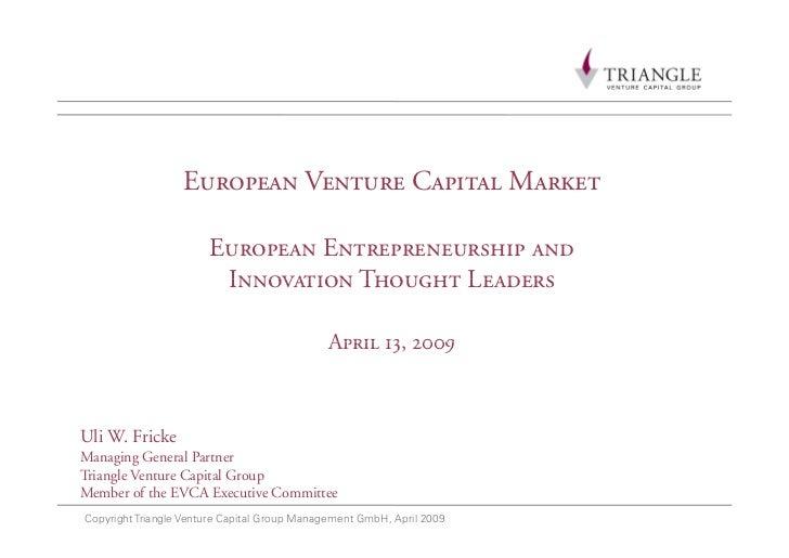 European Venture Capital Market                         European Entrepreneurship and                         Innovation T...