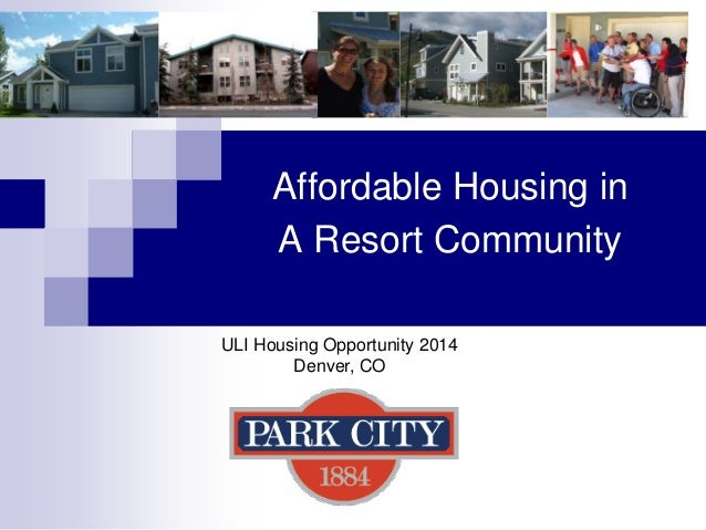 Affordable Housing in A Resort Community ULI Housing Opportunity 2014 Denver, CO