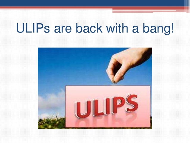 ULIPs are back with a bang!