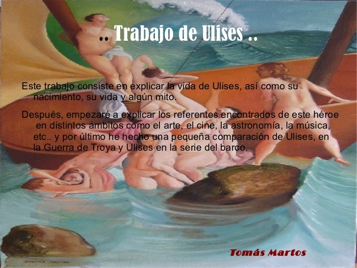 .. Trabajo de Ulises ..Este trabajo consiste en explicar la vida de Ulises, así como su  nacimiento, su vida y algún mito....
