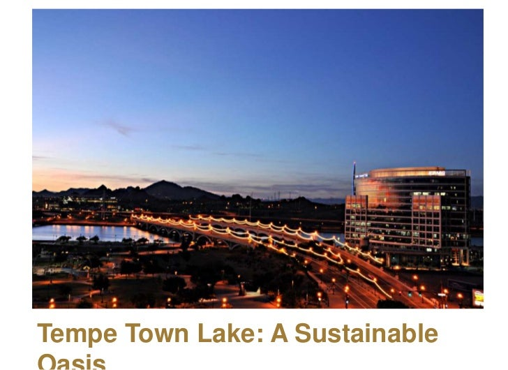 Tempe Town Lake: A Sustainable Oasis<br />