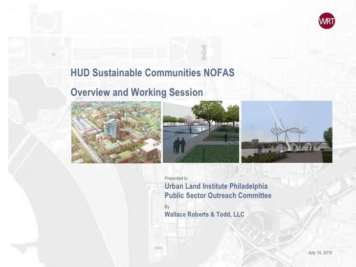 HUD Sustainable Communities NOFAS Overview and Working Session Presented to Urban Land Institute Philadelphia Public Secto...