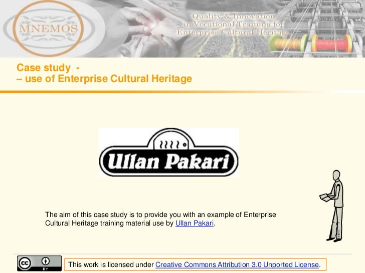 Case study -– use of Enterprise Cultural Heritage      The aim of this case study is to provide you with an example of Ent...